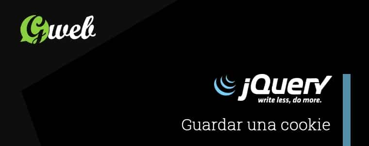 Guardar una cookie con jQuery